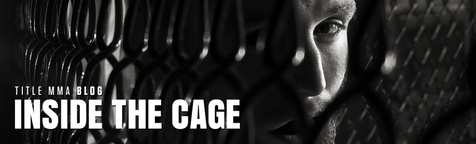TITLE MMA Blog: Inside the Cage