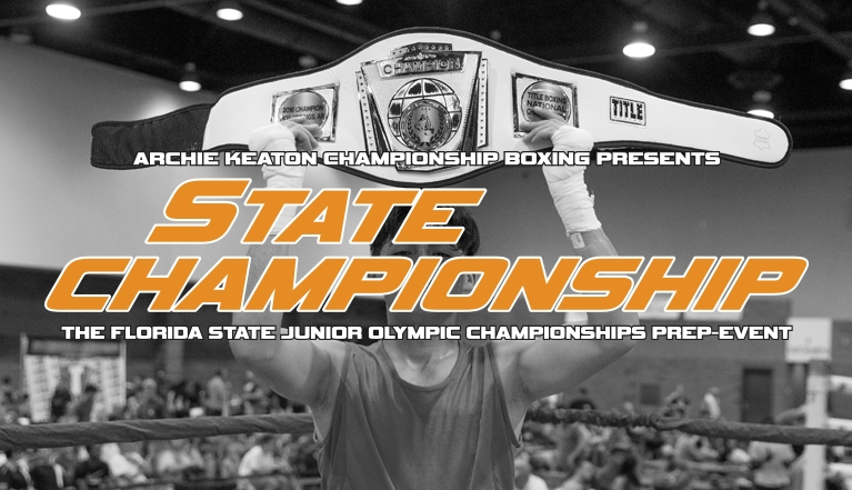 ARCHIE KEATON CHAMPIONSHIP BOXING PRESENTS THE FLORIDA STATE JUNIOR OLYMPIC CHAMPIONSHIPS PREP-EVENT