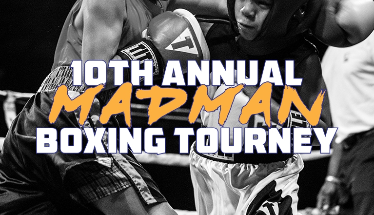 10TH ANNUAL MADMAN BOXING TOURNEY