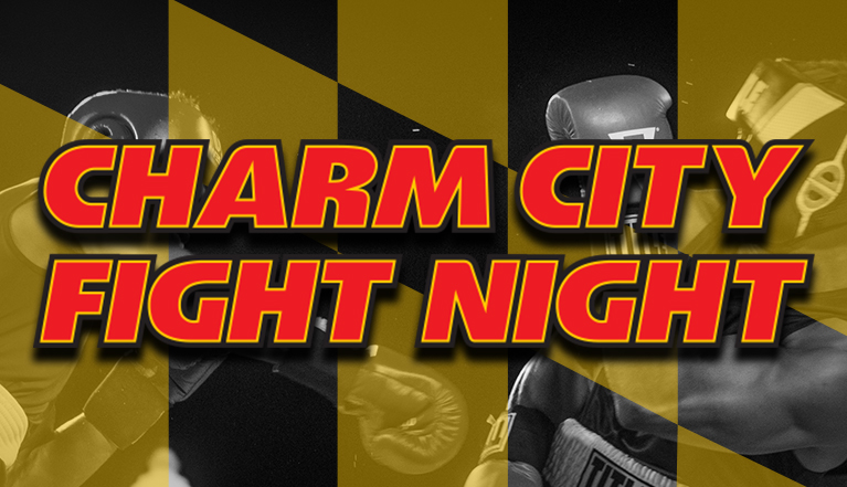 CHARM CITY FIGHT NIGHT: BALTIMORE'S AMATEUR BOXING SHOWCASE