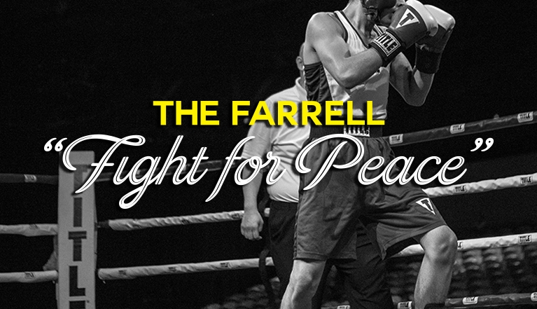THE FARRELL <q>FIGHT FOR PEACE</q>