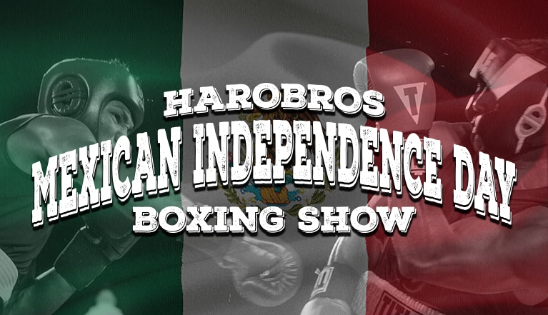 HAROBROS MEXICAN INDEPENDENCE DAY BOXING SHOW