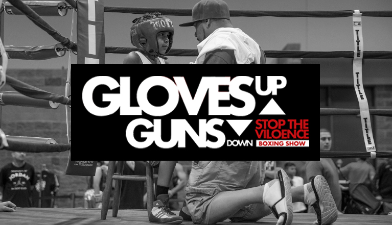 GLOVES UP, GUNS DOWN – STOP THE VIOLENCE
